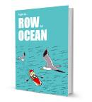 How To Row An Ocean